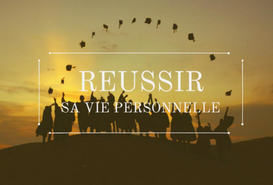 Réussir sa vie personnelle